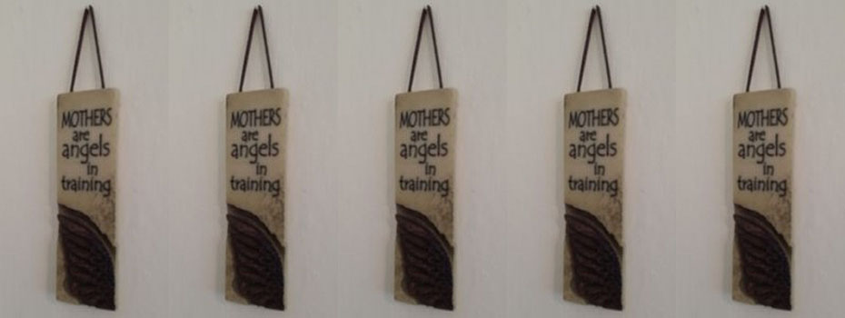 mothers are angels in training